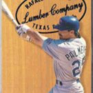 RAFAEL PALMEIRO 1994 Fleer Lumber Co. Ins. #8 of 10.  RANGERS