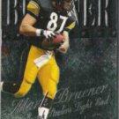 MARK BRUENER 1999 Fleer Metal #13.  STEELERS