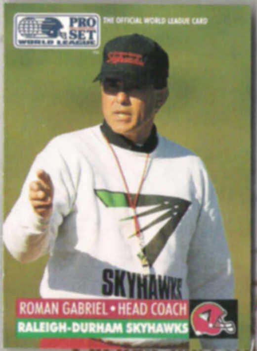 ROMAN GABRIEL 1991 Pro Set World League #24.  SKYHAWKS