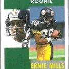 ERNIE MILLS 1991 Pinnacle Rookie #330.  STEELERS