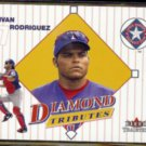 IVAN RODRIGUEZ 2001 Fleer Tradition Diamond Tributes Insert #7 of 30DT.  RANGERS