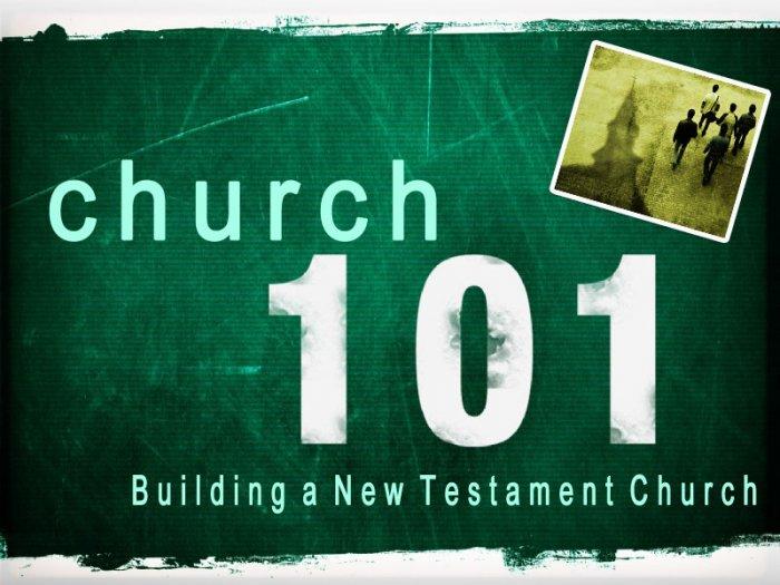 Church 101 : Building A New Testament Church Splash Page