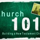 Church 101 : Building A New Testament Church Splash Page