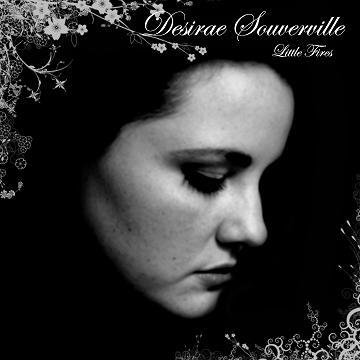Desirae Souverville - Little Fires
