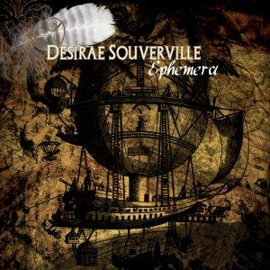 Desirae Souverville - Ephemera