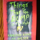 THINGS THAT GO BUMP IN THE NIGHT IV by Ashleigh Raine, J.C. Wilder, & Lorie O'Clare