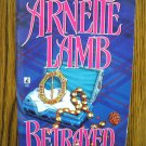 BETRAYED by Arnette Lamb