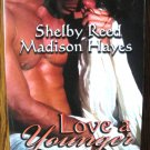 LOVE A YOUNGER MAN by Shelby Reed & Madison Hayes