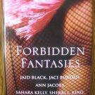 FORBIDDEN FANTASIES by Jaid Black, Jaci Burton, Ann Jacobs, Sahara Kelly, Sherri L. King, & more...