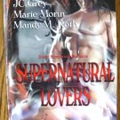 SUPERNATURAL LOVERS by JC Grey, Marie Morin, & Mandy M. Roth