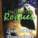 ENCHANTED ROGUES by Lynn LaFleur, Titania Ladley, & Lani Aames
