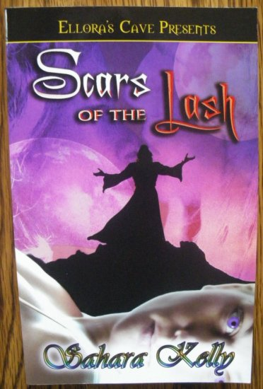 SCARS OF THE LASH by Sahara Kelly