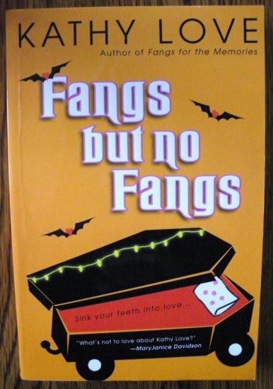 FANGS BUT NO FANGS by Kathy Love
