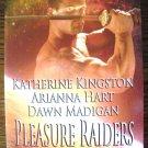 PLEASURE RAIDERS by Katherine Kingston, Arianna Hart, & Dawn Madigan