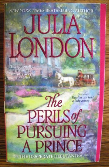 THE PERILS OF PURSUING A PRINCE by Julia London
