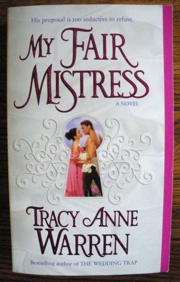 MY FAIR MISTRESS by Tracy Anne Warren