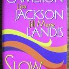 SLOW HEAT by Stella Cameron, Lisa Jackson, & Jill Marie Landis