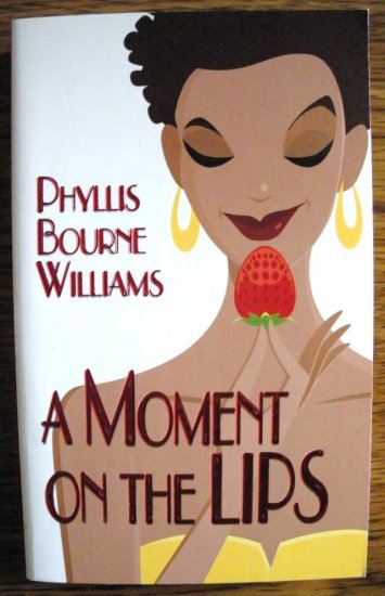 A MOMENT ON THE LIPS by Phyllis Bourne Williams