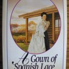 A GOWN OF SPANISH LACE by Janette Oke