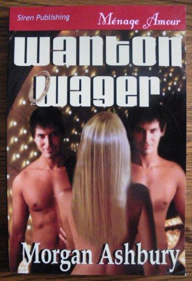 WANTON WAGER by Morgan Ashbury
