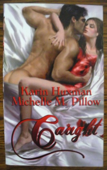 CAUGHT by Karin Huxman & Michelle M. Pillow