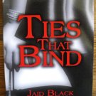 TIES THAT BIND by Jaid Black & Lora Leigh