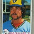 1979 Topps Baseball #623 Bob McClure Brewers Pack Fresh