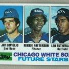 1982 Topps Baseball #599 Loviglio/Patterson/Sutherland RC White Sox Pack Fresh