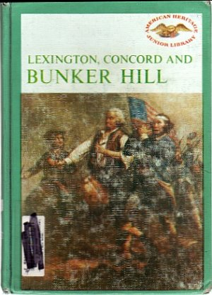 Lexington, Concord And Bunker Hill American Heritage Junior Library 1963 VINTAGE