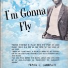 I'm Gonna Fly - The Biography Of A Man And His God Bernie Warfield by Lois Phelps Johnson 1959