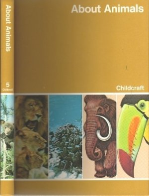 ChildCraft How & Why Library Volume 5 - About Animals 1980