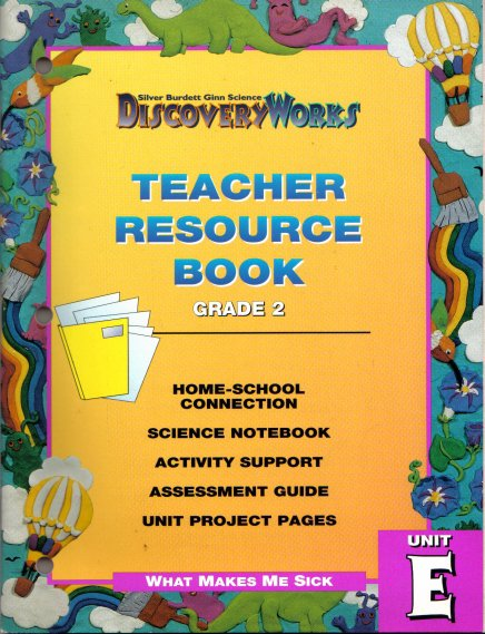 Discovery Works Unit E What Makes Me Sick Grade 2 Teacher Resource Book 1996