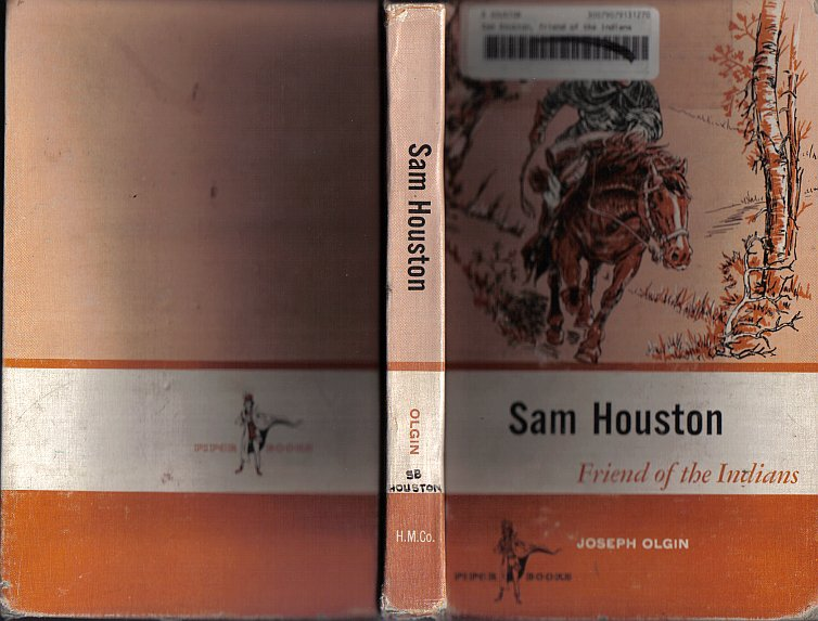 Sam Houston Friend Of The Indians by Joseph Olgin 1958 VINTAGE