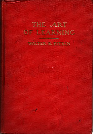 The Art Of Learning Hardback by Walter B Pitkin 1931 VINTAGE