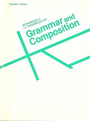 A Beka Abeka Workbook A for Handbook of Grammar and Composition Teacher Edition-James A Chapman 1993