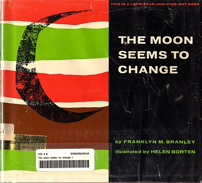The Moon Seems To Change-Let's Read And Find Out Science Book by Franklyn Mansfield Branley 1960