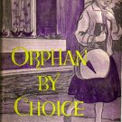 Orphan By Choice - by Clara Verner 1959 - Christ delivers from the tragic web of divorce