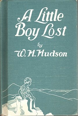A Little Boy Lost by W. H. Hudson 1946 VINTAGE Illustrated