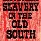 Industrial Slavery In The Old South by Robert S. Starobin 1975 VINTAGE