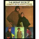 The Bernat Book Of Complete Knitting Book No. 221 by Eleanor C. Bernat 1976 VINTAGE