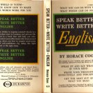 Speak Better Write Better English,Win success in your business & personal life-Horace Coon 1954 VTG