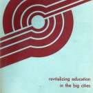 Revitalizing Education in the Big Cities-Improving State Leadership In Education-Denver,Colorado'72