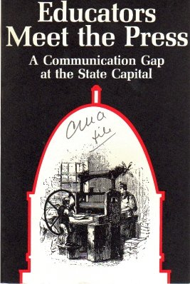 Educators Meet The Press-A Communication Gap At The State Capital by Carroll G Lance 1968 VINTAGE