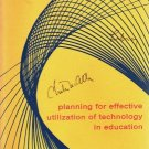Planning for Effective Utilization of Technology in Education: Edgar L Morphet - David L Jesser 1968
