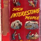 Such Interesting People by newpaper reporter-journalist-newspaperman Robert J Casey 1945 VINTAGE