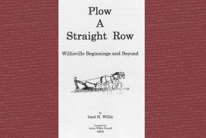 Plow A Straight Row, Willisville Beginnings & Beyond:Floyd Imel Willis Genealogy 5200 descendants�