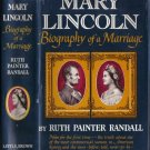 Mary Lincoln Biography of a Marriage by Ruth Painter Randall HB/DJ 1953 Illustrated VINTAGE
