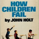 How Children Fail-John Holt-tells why bright children do badly in school-child march off to war 1970