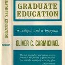Graduate Education-A Critique And A Program by Carmichael-most penetrating and incisive survey 1961