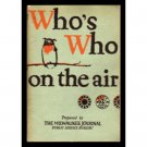 Who&#39;s Who On The Air - Prepared by The Milwaukee Journal Public Service Bureau - WHAD 1927
